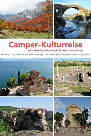 Camper Cultural trip through Albania - Macedonia - Greece